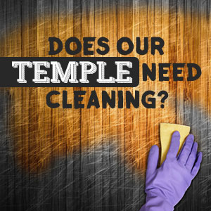 Does-Our-Temple-Need-Cleaning