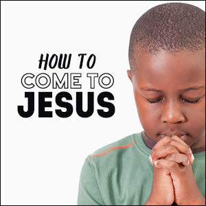 How-to-Come-to-Jesus